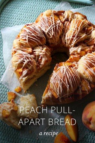 PEACH PULL-APART BREAD a recipe
