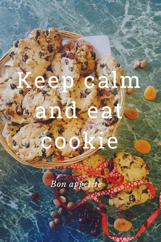 Keep calm and eat cookie Bon appetite