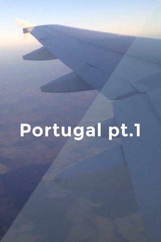 Portugal pt.1