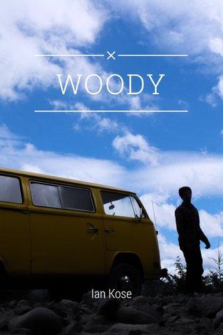 WOODY Ian Kose