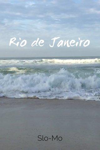 Rio de Janeiro Slo-Mo