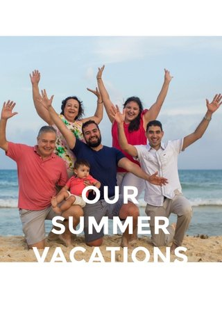 OUR SUMMER VACATIONS