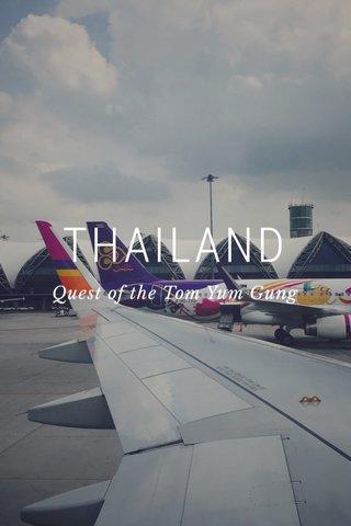 THAILAND Quest of the Tom Yum Gung