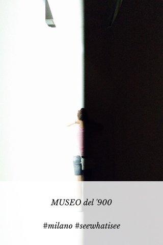 MUSEO del '900 #milano #seewhatisee