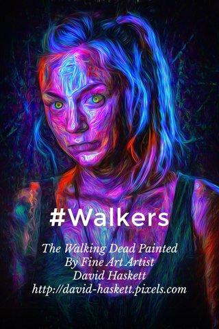 #Walkers The Walking Dead Painted By Fine Art Artist David Haskett http://david-haskett.pixels.com