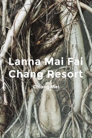 Lanna Mai Fai Chang Resort Chiang Mai