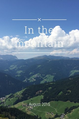 In the mountain August 2015