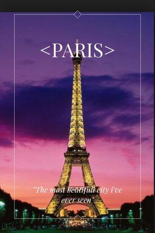 "<PARIS> ""The most beutifull city i've ever seen"""