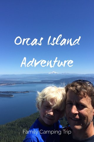 Orcas Island Adventure Family Camping Trip