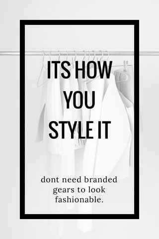 ITS HOW YOU STYLE IT dont need branded gears to look fashionable.