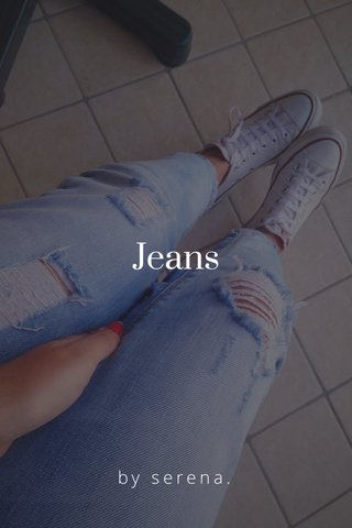 Jeans by serena.