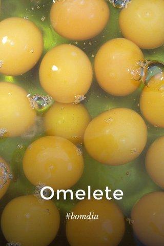 Omelete #bomdia