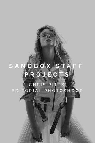 SANDBOX STAFF PROJECTS CHRIS PITTS EDITORIAL PHOTOSHOOT