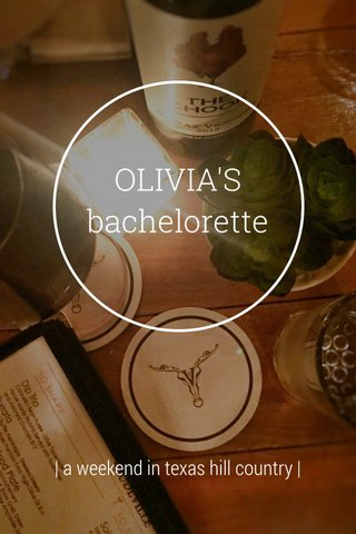 OLIVIA'S bachelorette | a weekend in texas hill country |