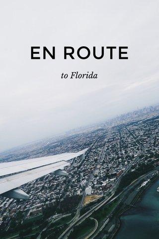EN ROUTE to Florida