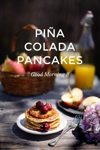 PIÑA COLADA PANCAKES Good Morning !!