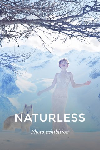 NATURLESS Photo exhibition
