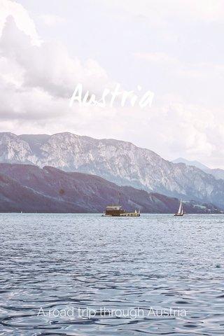 Austria A road trip through Austria