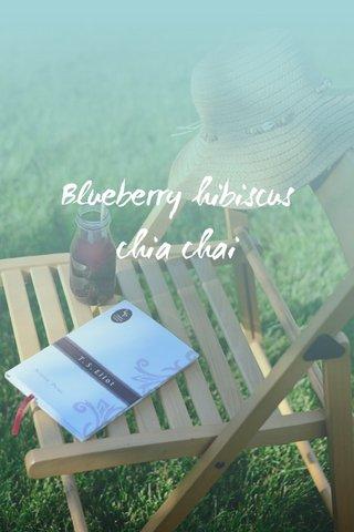 Blueberry hibiscus chia chai