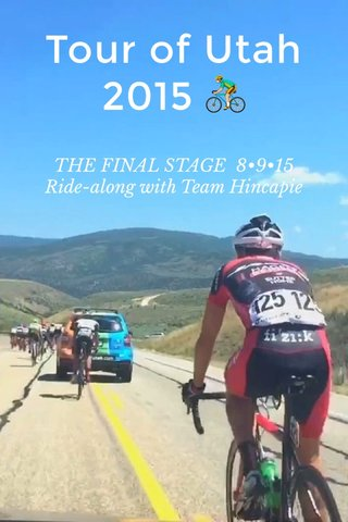 Tour of Utah 2015 🚴🏼 THE FINAL STAGE 8•9•15 Ride-along with Team Hincapie