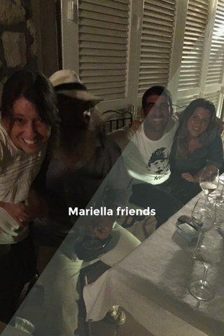 Mariella friends