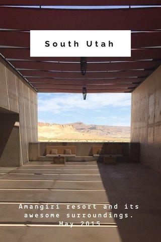 South Utah Amangiri resort and its awesome surroundings. May 2015