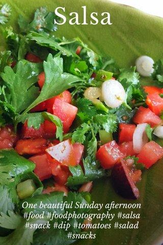 Salsa One beautiful Sunday afternoon #food #foodphotography #salsa #snack #dip #tomatoes #salad #snacks