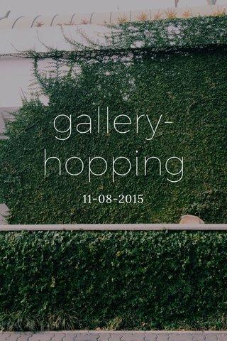 gallery-hopping 11-08-2015