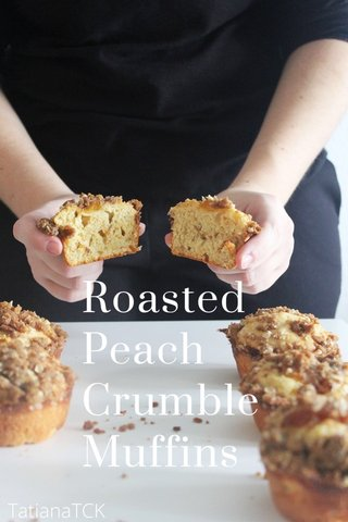 Roasted Peach Crumble Muffins TatianaTCK