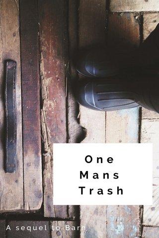 One Mans Trash A sequel to Barn