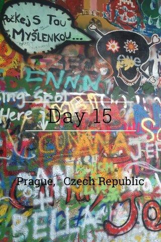 Day 15 Prague, Czech Republic