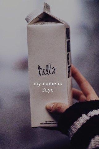 my name is Faye