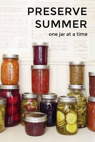 PRESERVE SUMMER one jar at a time