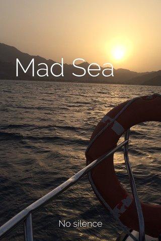 Mad Sea No silence