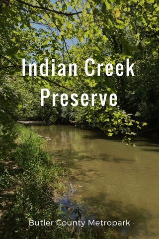 Indian Creek Preserve Butler County Metropark