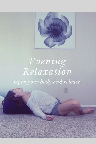 Evening Relaxation Open your body and release