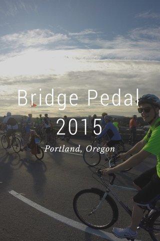 Bridge Pedal 2015 Portland, Oregon