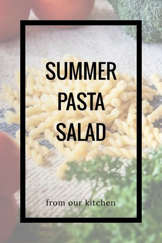 SUMMER PASTA SALAD from our kitchen