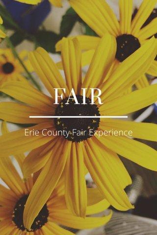 FAIR Erie County Fair Experience