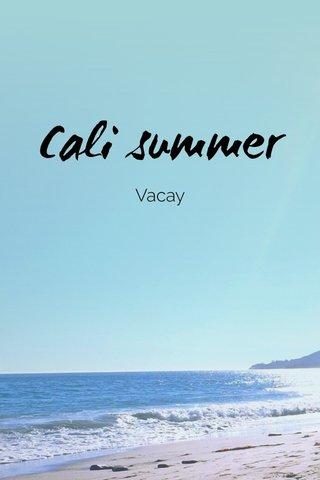 Cali summer Vacay