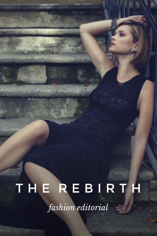 THE REBIRTH fashion editorial