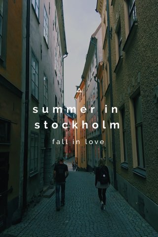 summer in stockholm fall in love