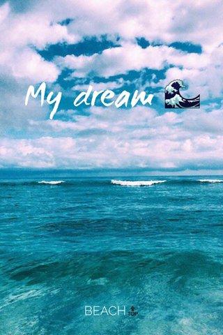 My dream 🌊 BEACH🔝
