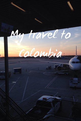 My travel to Colombia