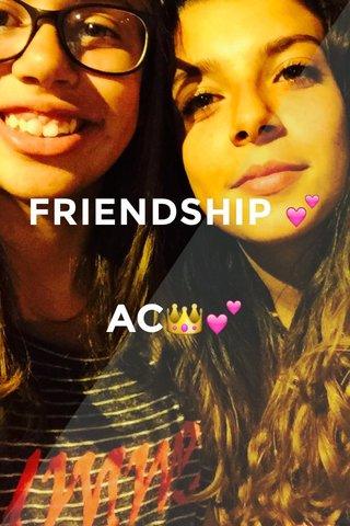 FRIENDSHIP 💕 AC👑💕