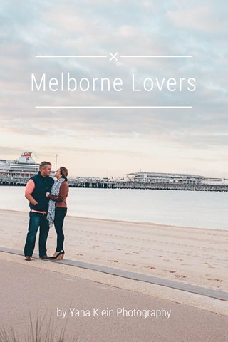 Melborne Lovers by Yana Klein Photography
