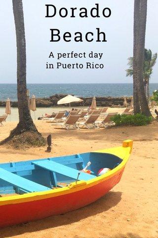 Dorado Beach A perfect day in Puerto Rico