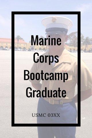 Marine Corps Bootcamp Graduate USMC 03XX