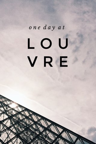 L O U V R E one day at