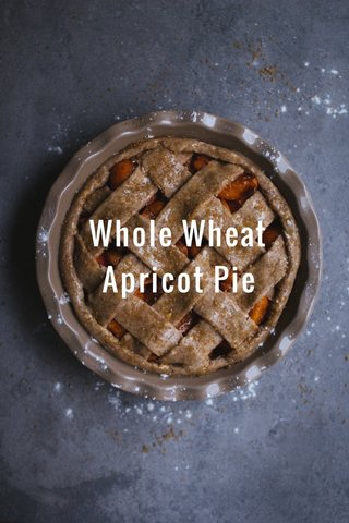 Whole Wheat Apricot Pie